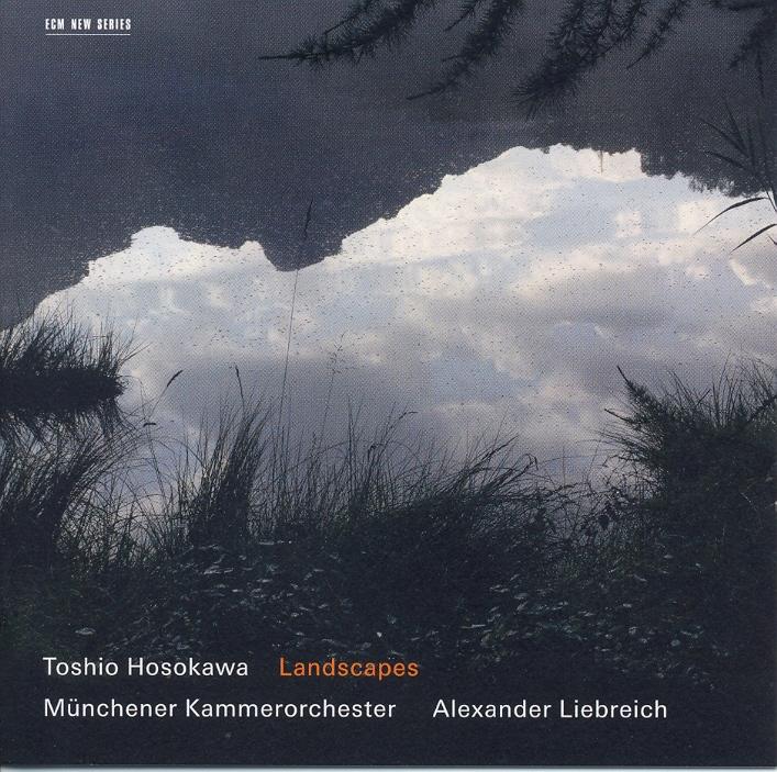 ECM Münchener Kammerorchester Toshio Hosokawa Landscapes