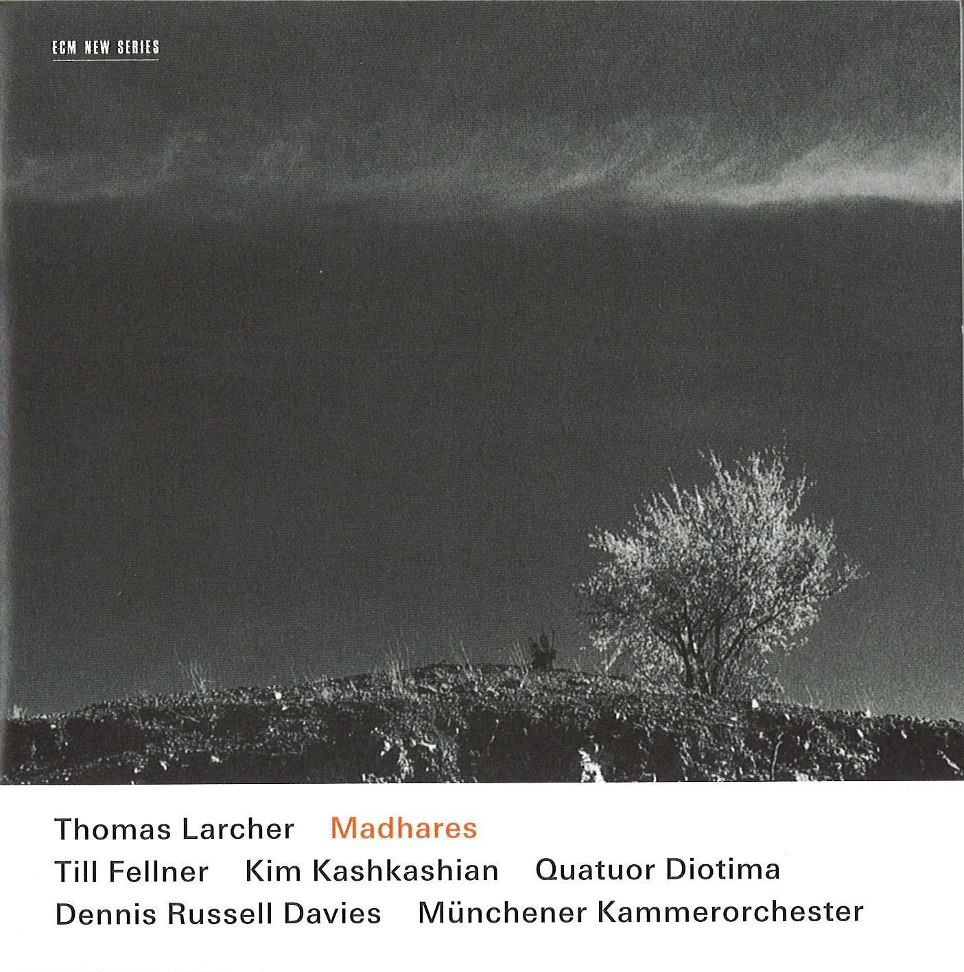 ECM Münchener Kammerorchester Thomas Larcher Madhares